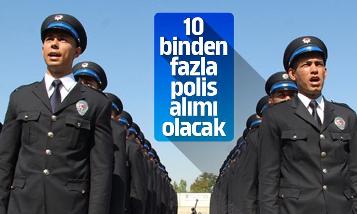 10 binden fazla polis alımı olacak