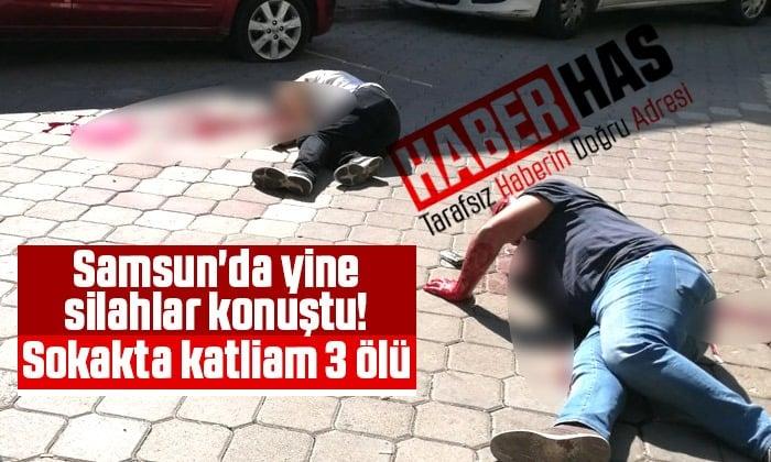 Samsun'da Silahlı Çatışma: 3 ölü