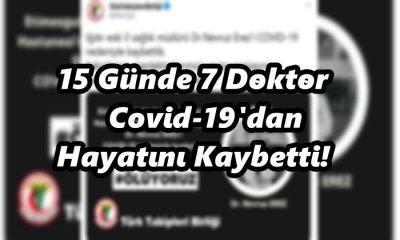 15 Günde 7 Doktor Covid-19'dan Hayatını Kaybetti!