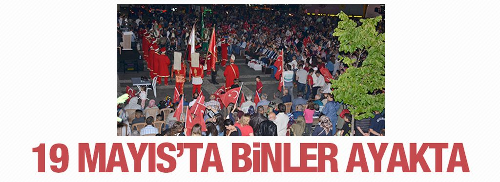 19 Mayıs'ta binler meydanda nöbet tuttu