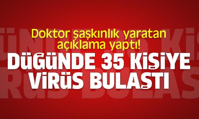 Düğünde 35 kişiye virüs bulaştı
