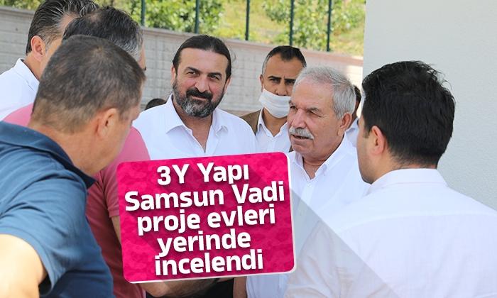 3Y yapı Samsun Vadi proje evleri yerinde incelendi