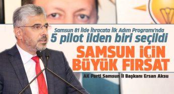 Başkan Aksu: Samsun için büyük fırsat