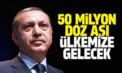 Erdoğan: 50 milyon doz aşı ülkemize gelecek