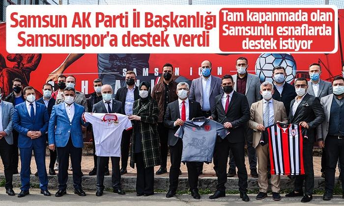 Samsun AK Parti İl Başkanlığı Samsunspor'a destek verdi 
