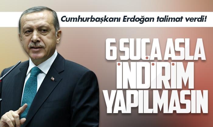 Erdoğan: Bu 6 Suça Asla İndirim Yapılmasın!