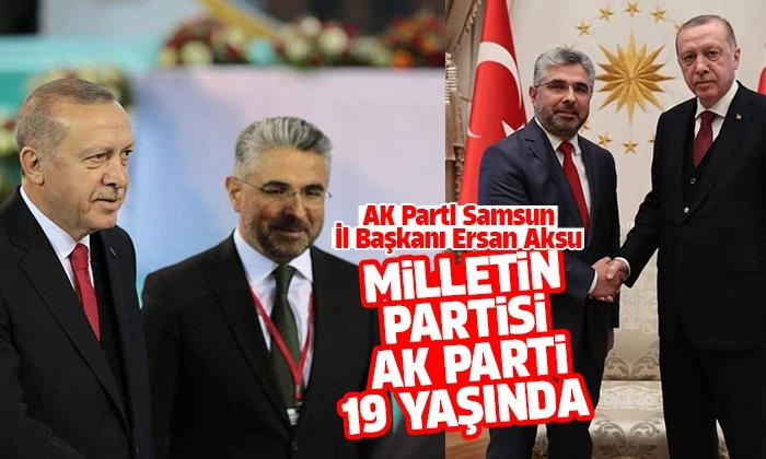 Aksu: Milletin partisi AK Parti 19 yaşında