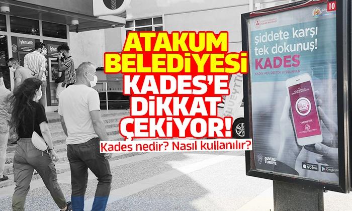 Atakum Belediyesi tüm platformlarda KADES'e dikkat çekiyor