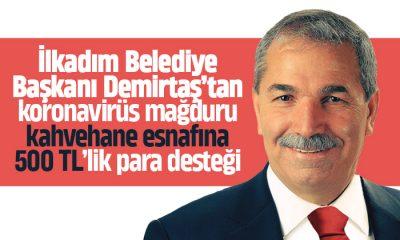 Başkan Demirtaş'tan koronavirüs mağduru kahvehane esnadına 500 TL'lik para desteği