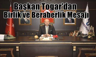 Başkan Togar'dan birlik ve beraberlik mesajı