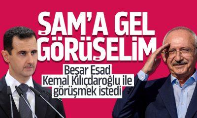 Beşar Esad Kemal Kılıçdaroğlu ile görüşmek istedi