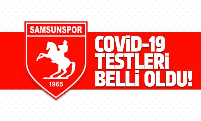 Samsunspor'da Covıd-19 testleri belli oldu
