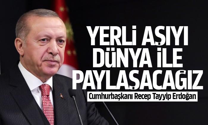 Erdoğan: Yerli aşıyı dünya ile paylaşacağız