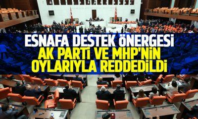 Esnafa destek önergesi AK Parti ve MHP'nin oylarıyla reddedildi