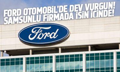 Ford Otomobil'de dev vurgun! Aralarında Samsunlu firmada var