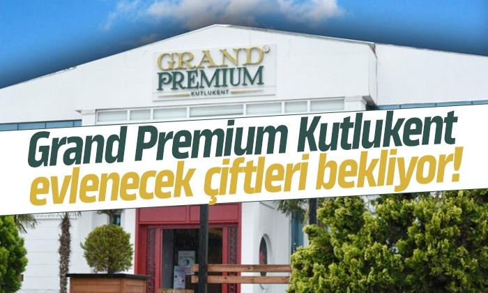 Grand Premium Kutlukent evlenecek çiftleri bekliyor!