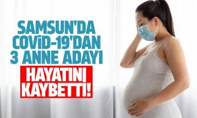 Samsun'da Covid-19 nedeniyle 3 anne adayı hayatını kaybetti