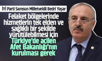 Yaşar: Türkiye'de acilen Afet Bakanlığı'nın kurulmalı