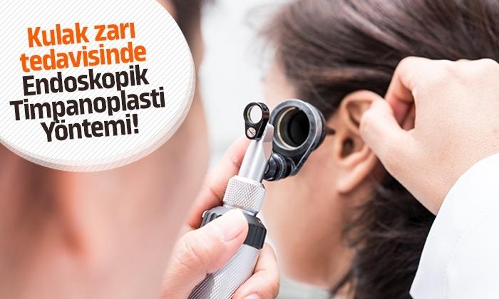 Kulak zarı tedavisinde Endoskopik Timpanoplasti yöntemi!