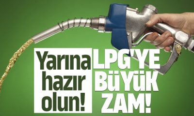 LPG'ye büyük zam!
