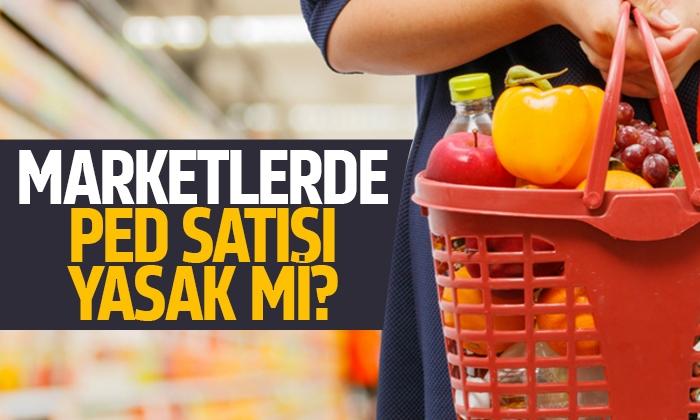 Markette ped satışı yasak mı? Bakanlık yetkilileri açıkladı