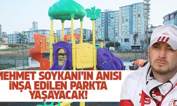 Mehmet Soykan'ın anısı Atakum Belediyesi'nin inşa ettiği parkta yaşayacak