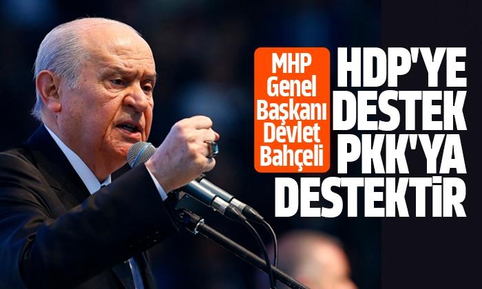 Bahçeli: HDP'ye destek PKK'ya destektir
