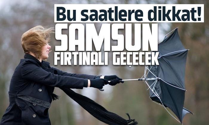 Samsun'da fırtına olacak