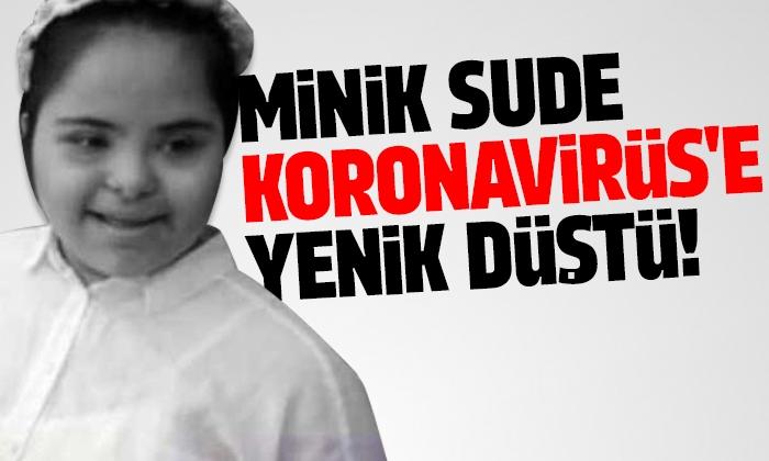 Sude Takmaz koronavirüs nedeniyle hayatını kaybetti