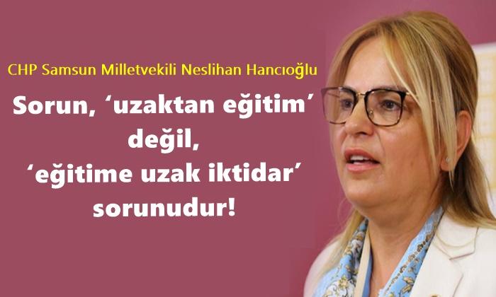 Neslihan Hancıoğlu: Sorun Eğitime Uzak İktidardır