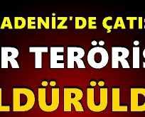 Karadeniz'de Çatışma Bir PKK'lı Öldürüldü