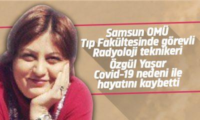 Özgül Yaşar Covid-19 nedeni ile hayatını kaybetti