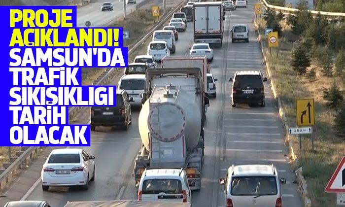 Samsun'da trafik sıkışıklığı tarih olacak