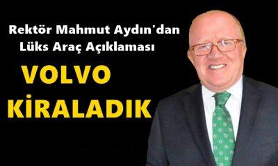 Rektör Mahmut Aydın: Volvo Kiraladık