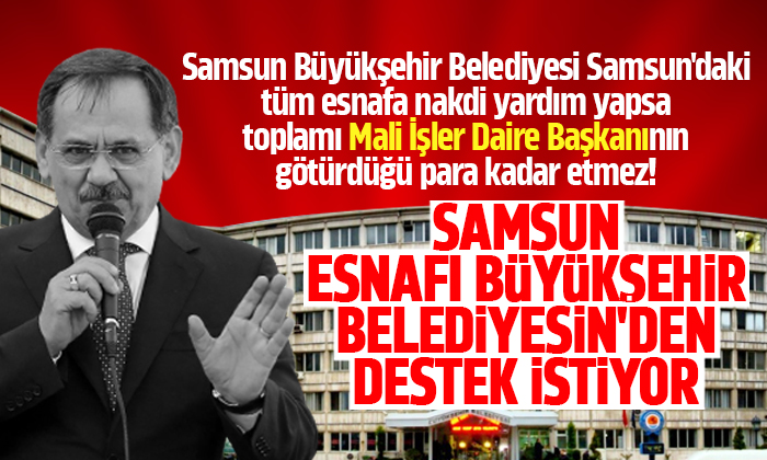 Samsun esnafı Büyükşehir Belediyesi'nden destek istiyor