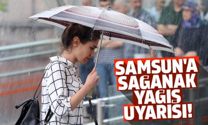 Samsun'a sağanak yağış uyarısı