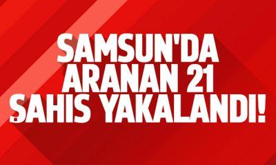 Samsun'da aranan 21 şahıs yakalandı