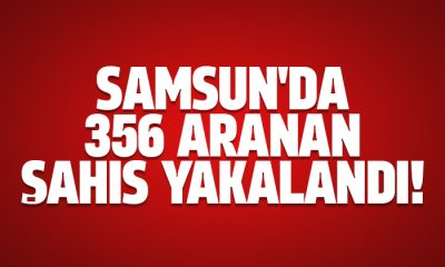 Samsun'da 356 aranan şahıs yakalandı