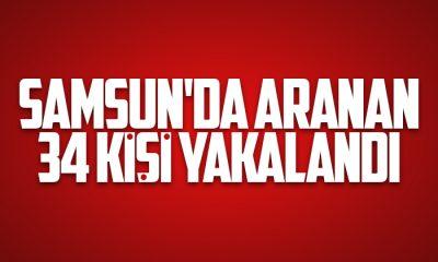 Samsun'da aranan 34 kişi yakalandı