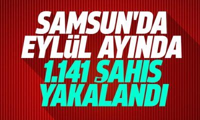 Samsun'da Eylül ayında 1.141 Şahıs yakalandı