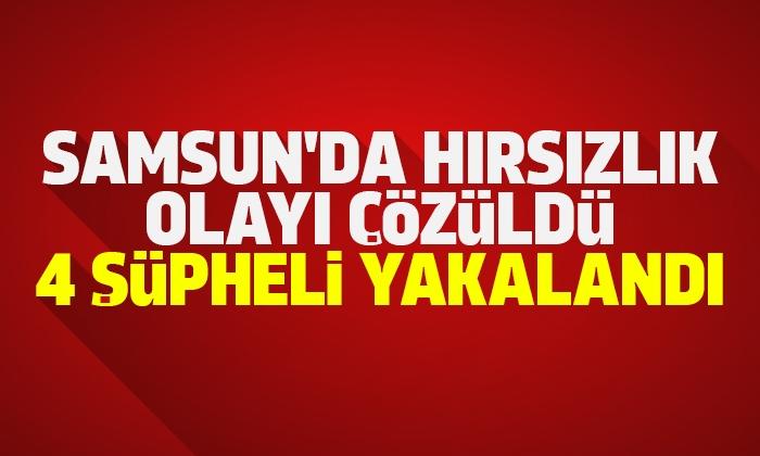 Samsun'da 4 hırsızlık şüphelisi yakalandı