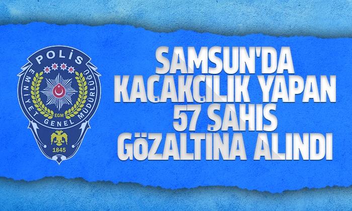 Samsun'da 57 şahıs yakalanarak gözaltına alındı