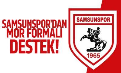 """Samsunspor'dan """"mor"""" formalı destek"""