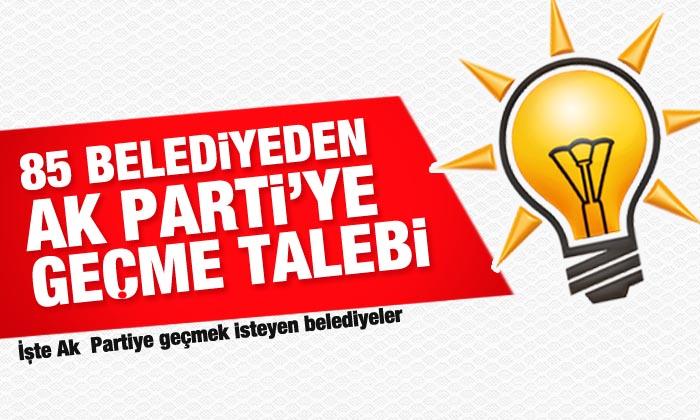 85 belediye başkanı AK Parti'ye geçmek için temas kurdu