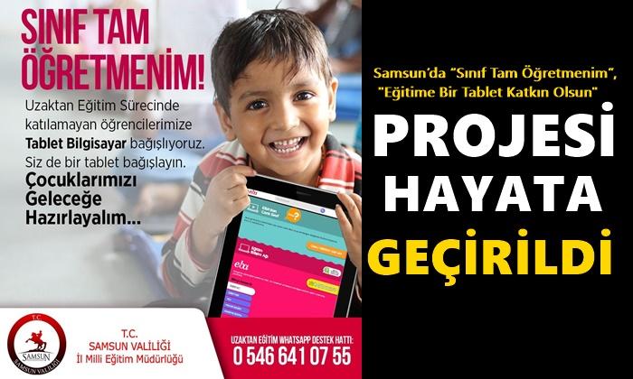 """Samsun'da """"Sınıf Tam Öğretmenim"""", """"Eğitime Bir Tablet Katkın Olsun"""" Projesi Hayata Geçirildi"""