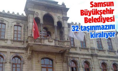 Samsun Büyükşehir Belediyesi 32 taşınmazını kiralıyor