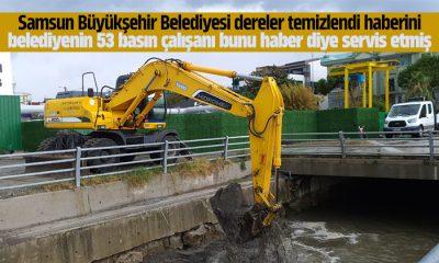 Samsun Büyükşehir Belediyesi 53 basın çalışanı dere haberini servis etti