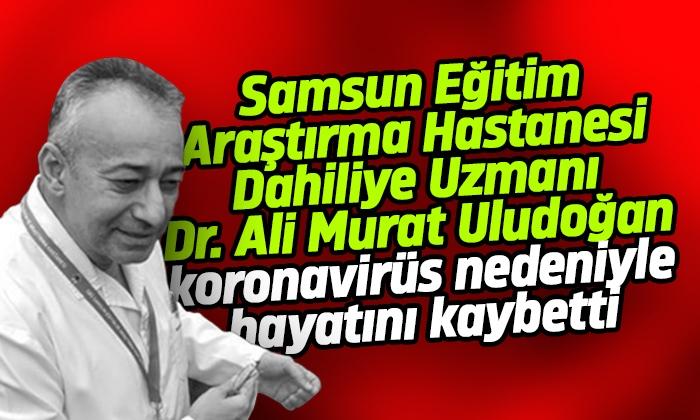 Dr. Ali Murat ULUDOĞAN koronavirüs nedeniyle vefat etti