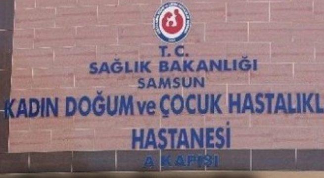 Samsun Kadın Doğum ve Çocuk Hastanesi'nde açığa çıkan skandal olay!