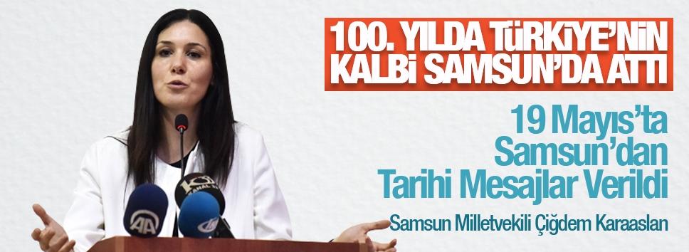 Karaaslan: 19 Mayıs'ta Samsun'dan tarihi mesajlar verildi